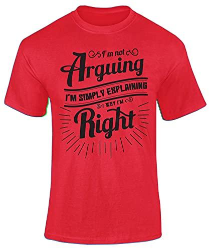 Camiseta unisex con texto en inglés 'I'm Not Arguing, I'm Simply Exaining Why I'm Right, rosso, 42