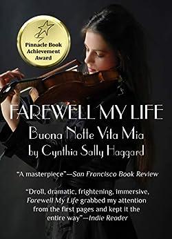 Farewell My Life: Buona Notte Vita Mia by [Cynthia Haggard]