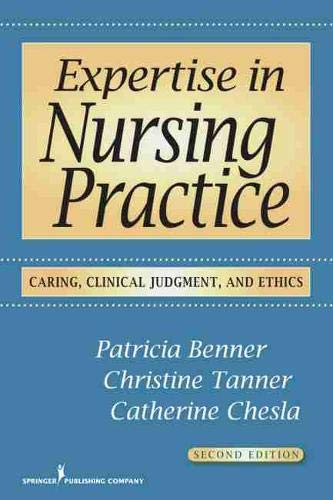 Expertise in Nursing Practice: Caring, Clinical Judgment,...