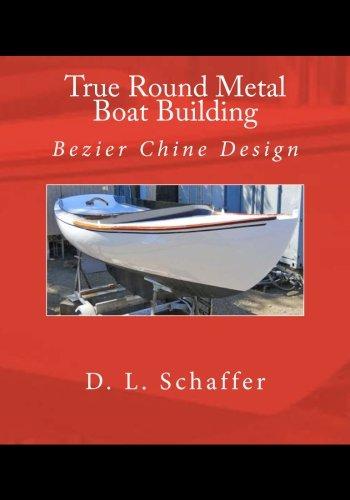 True Round Metal Boat Building: Bezier Chine Design