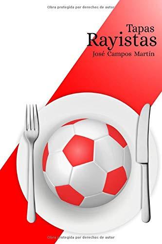 Tapas Rayistas: Conoce las 150 Tapas de los Mejores Futbolistas de la Historia del Rayo Vallecano (1.924-2.018)