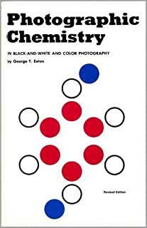 Photographic Chemistry: In Black-And-White and Color Photography