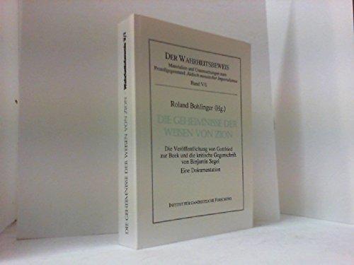 Die Geheimnisse der Weisen von Zion. Die Veröffentlichung von Gottfried zur Beek und die kritische Gegenschrift von Binjamin Segel.