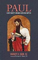 Paul: Christianity's Premier Apostolic Mystic