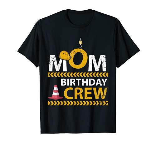 Mam Birthday Crew - Suministros de fiesta de cumpleaos de construccin Camiseta