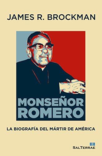 MONSEÑOR ROMERO. La biografía del mártir de América (Servidores y Testigos nº 158)