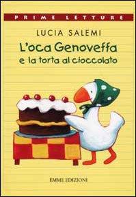 L'oca Genoveffa e la torta al cioccolato