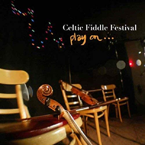 Play On... By Celtic Fiddle Festival (2005-02-21)