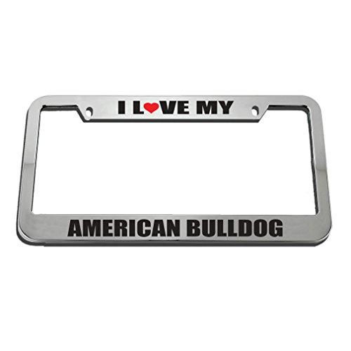 Speedy Pros I Love My American Bulldog License Plate Frame Tag Holder