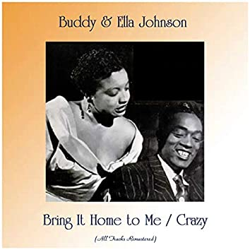 Bring It Home to Me / Crazy (Remastered 2019)