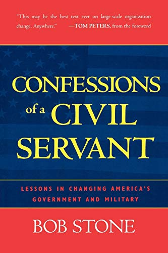 Confessions of a Civil Servant: Lessons in Changing America's Government and Military