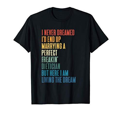 Nunca soñé que terminaría casándome con un perfecto regalo d Camiseta