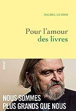 Pour l'amour des livres de Michel Le Bris