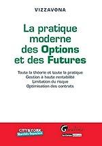 La Pratique moderne des Options et des Futures de Patrice Vizzavona