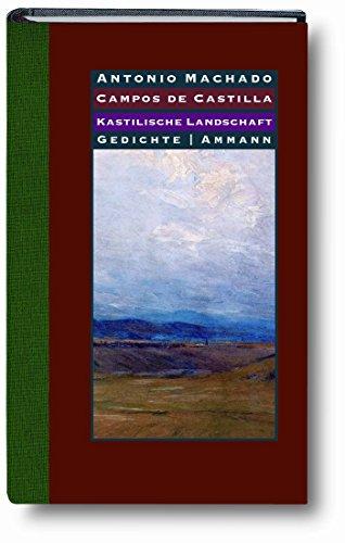 Kastilische Landschaften - Campos de Castilla: Gedichte