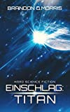 Einschlag: Titan: Hard Science Fiction
