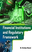 Financial Institutions and Regulatory Framework