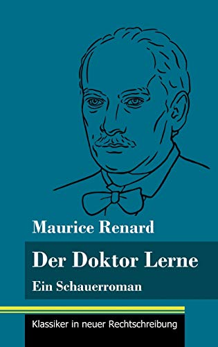 Der Doktor Lerne: Ein Schauerroman (Band 12, Klassiker in neuer Rechtschreibung)