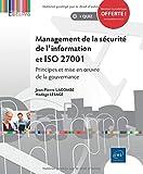 Management de la sécurité de l'information et ISO 27001 - Principes et mise en oeuvre de la gouvernance