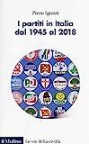 I partiti in Italia dal 1945 al 2018