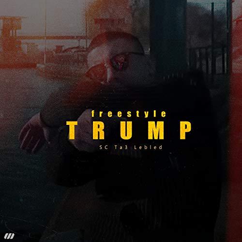 Freestyle Trump [Explicit]