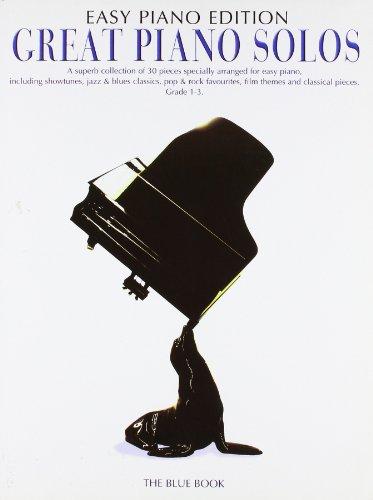 Great Piano Solos - The Blue Book (Easy Piano Edition): Noten, Songbook für Klavier: A Superb Collection of 30 Pieces Especially Arranged for Easy Piano (Easy Piano Edition Blue Book)