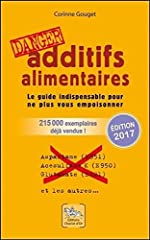 Additifs alimentaires danger ! de Corinne Gouget