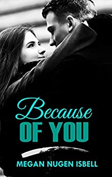 Because of You by [Megan Nugen Isbell, SK Designs]