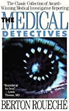 Berton Roueche: Medical Detectives (Paperback - Revised Ed.); 1991 Edition