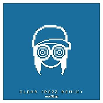 Clear (Rezz Remix)