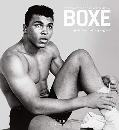 Portraits légendaires de la boxe (French Edition)