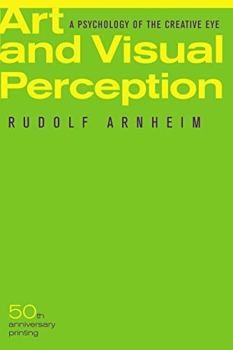 Art and Visual Perception, Second Edition: A Psychology of the Creative Eye