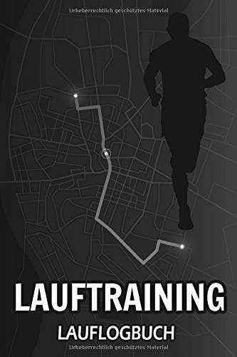 Lauftraining Lauflogbuch: Trainingstagebuch laufen I Lauf Tagebuch I Lauftechnik I Laufanalyse I Laufsport Joggen für Anfänger I DIN A5 I 120 Seiten
