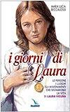 I giorni di Laura. Le persone, i luoghi, gli avvenimenti che segnarono la vita di Laura Vicuña (Sant...