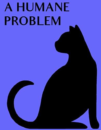 A Humane Problem