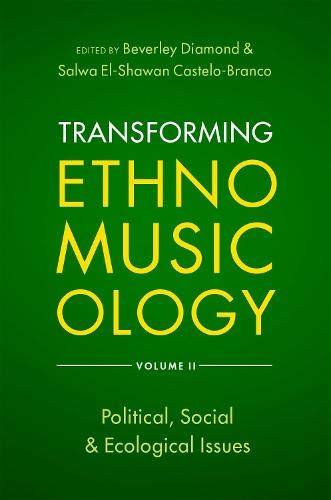 Compare Textbook Prices for Transforming Ethnomusicology Volume II: Political, Social & Ecological Issues 1 Edition ISBN 9780197517567 by Diamond, Beverley,Castelo-Branco, Salwa El-Shawan
