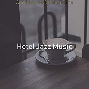 Ambiance for Relaxing Time