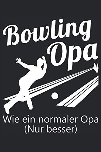 Bowling Opa - Bowlingspieler Großvater Spruch Notizbuch (Taschenbuch DIN A 5 Format Liniert): Bowling Spieler Spruch Notizbuch, Notizheft, ... und Senioren die gerne Bowling spielen.