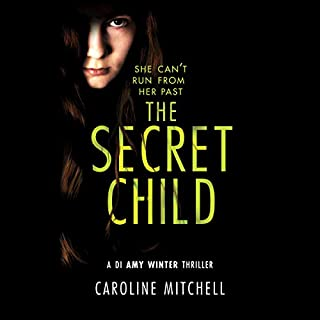 The Secret Child     A DI Amy Winter Thriller, Book 2              By:                                                                                                                                 Caroline Mitchell                               Narrated by:                                                                                                                                 Elizabeth Knowelden                      Length: 9 hrs and 43 mins     38 ratings     Overall 4.5