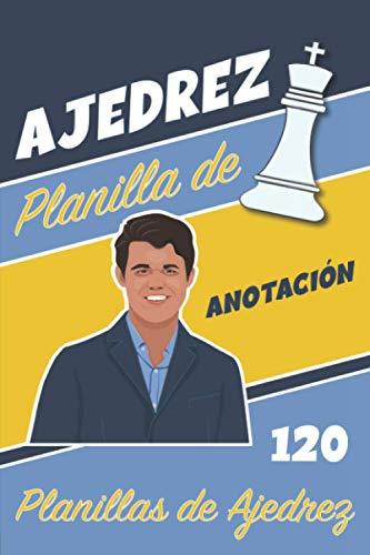 AJEDREZ Planilla de Anotación 120 Planillas de Ajedrez: Idea de regalo para el jugador de ajedrez: Registra tus movimientos, aprende, mejora tus estrategias y tácticas para progresar en el ajedrez