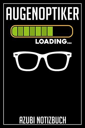 Augenoptiker Loading… Azubi Notizbuch: 120 Seiten Kariert im Format A5 (6x9 Zoll) mit Soft Cover Glänzend.