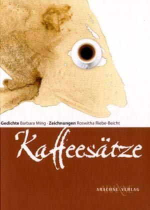 Kaffeesätze: Gedichte