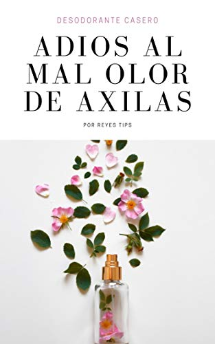 Desodorante Casero, Adiós al mal olor de axilas (Beauty Tips)