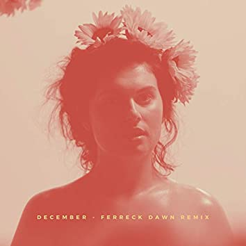 December [Ferreck Dawn Remix]