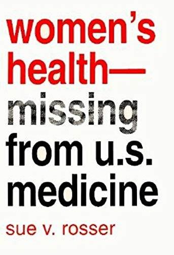 Women's Health -- Missing from U.S. Medicine (Race, Gender, & Scie)