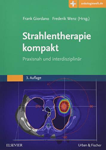 Strahlentherapie kompakt: Praxisnah und interdisziplinär  Mit Zugang zur Medizinwelt