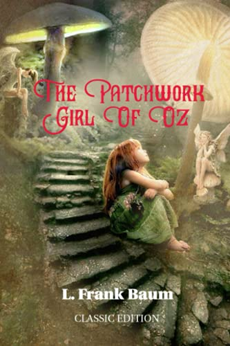Compare Textbook Prices for The Patchwork Girl of Oz: With Original illustrations  ISBN 9798740526706 by Baum, L. Frank