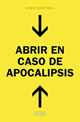 Abrir en caso de apocalipsis: Guía rápida para reconstruir la civilización (Sociedad)