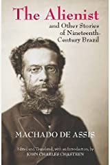 The Alienist and Other Stories of Nineteenth-Century Brazil (Hackett Classics) (English Edition) eBook Kindle