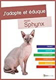 J'adopte et éduque mon Sphynx
